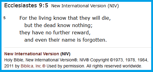 Ecclesiastes 9.5 NIV Dead know nothing