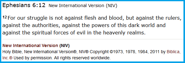 Ephesians 6.12 NIV Should be against spirit forces